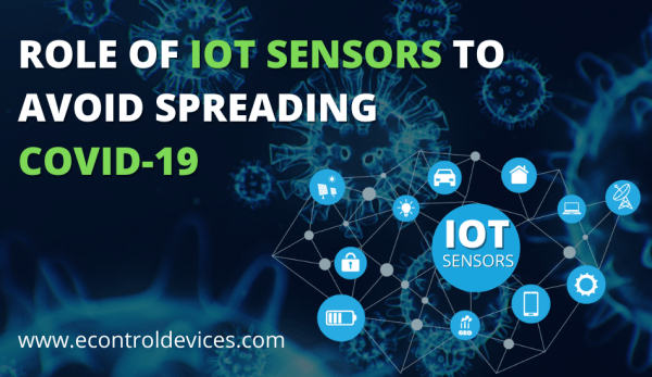 What is the Role of IoT Sensors to Avoid Spreading COVID-19