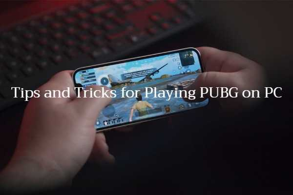 Tips and Tricks for Playing PUBG on PC